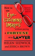 How to Use Eye-Catching Images Without Paying a Fortune or a Lawyer-Helen Sedwick and Jessica Brown