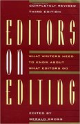 Editors on Editing: What Writers Need to Know About What Editors Do-Gerald C. Gross
