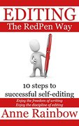 EDITING The RedPen Way: 10 steps to successful self-editing-Anne Rainbow
