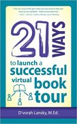 21 Ways to Launch a Successful Virtual Book Tour-D'Vorah Lansky
