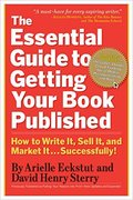 The Essential Guide to Getting Your Book Published-Arielle Eckstut & David Henry Sterry