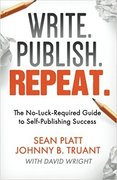 Write. Publish. Repeat.: The No-Luck-Required Guide to Self-Publishing Success-Johnny B. Truant and Sean Platt
