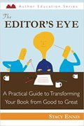 The Editor's Eye: A Practical Guide to Transforming Your Book from Good to Great-Stacy Ennis
