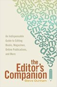 The Editor's Companion: An Indispensable Guide to Editing Books, Magazines, Online Publications, and More-Steve Dunham