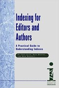 Indexing for Editors and Authors-Fred Leise, Kate Mertes, and Nan Badgett