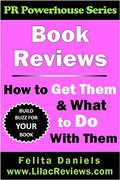 Book Reviews: How to Get Them & What to Do With Them (PR Powerhouse 1)-Felita Daniels