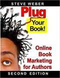 Plug Your Book!: Online Book Marketing for Authors-Steve Weber