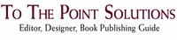 Editor, Designer, Book Publishing Guide-To The Point Solutions