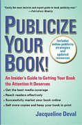 Publicize Your Book (Updated): An Insider's Guide to Getting Your Book the Attention It Deserves-Jacqueline Deval