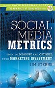 Social Media Metrics: How to Measure and Optimize Your Marketing Investment-Jim Sterne