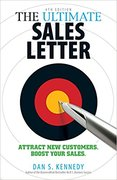 The Ultimate Sales Letter: Attract New Customers. Boost your Sales.-Dan S. Kennedy